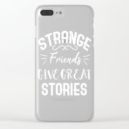 "Stay close with your strange friend with this cool and awesome gift! ""Strange Friends Give Strange"" Clear iPhone Case"