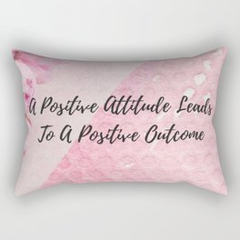 A positive attitude leads to a positive outcome Rectangular Pillow