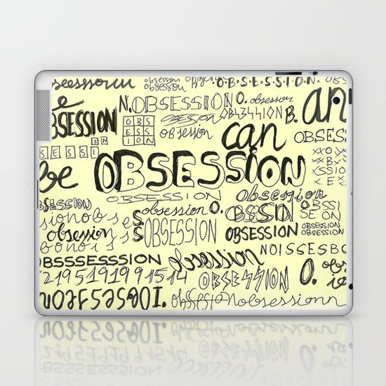 Obsession can be an obsession Laptop & iPad Skin