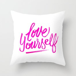 love yourself Throw Pillow