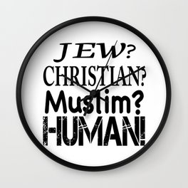 Jew-Christian-Muslim-Human! Wall Clock