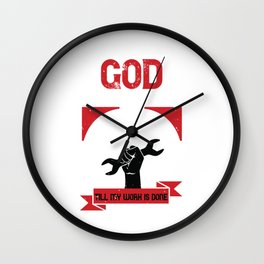 God give me work, till my life shall end and life, till my work is done Wall Clock