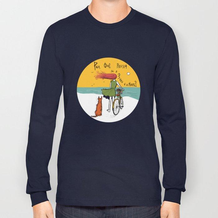 """Pra quê pressa, se o futuro é a morte? (""""why rush if death is ahead?"""") Long Sleeve T-shirt"""