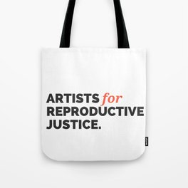 ARTISTS FOR REPRODUCTIVE JUSTICE. Tote Bag