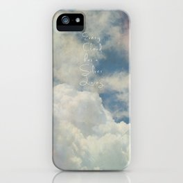 Every Cloud has a silver lining iPhone Case