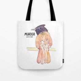 Murder in my mind Tote Bag