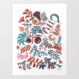Fill your cup Art Print