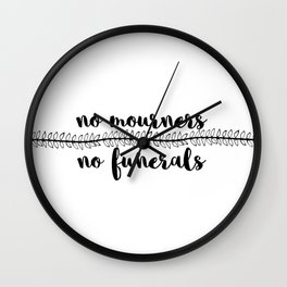 no mourners no funerals // v1 Wall Clock