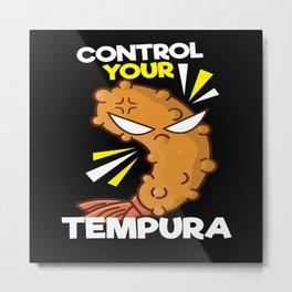 Control Your Tempura Japan Metal Print