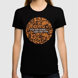 """buy the ticket, take the ride."" - Hunter S. Thompson (Brown) T-shirt"