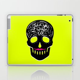 Told you I was ill Laptop & iPad Skin