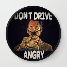 Don't Drive Angry Wall Clock