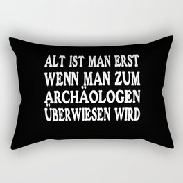Old is one Only when one becomes an archaeologist Rectangular Pillow