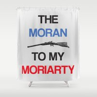 moriarty Shower Curtains featuring The Moran To My Moriarty. by KitsuneDesigns