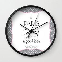 Paris is always a good idea - Audrey Hepburn Quote Wall Clock