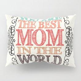 Best mom in the world Pillow Sham