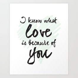I know what love is Art Print