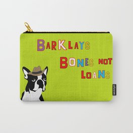 Bones Not Loans Carry-All Pouch