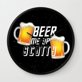 Beer Me Up Scotty Wall Clock