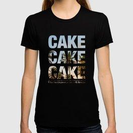 #cakecakecake T-shirt