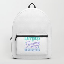 Happiness Is A Journey Not A Destination tp Backpack