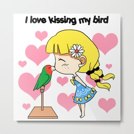 I love kissing my bird cute cartoon Metal Print