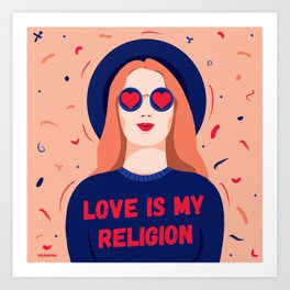Love is my religion - she says Art Print