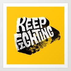 Keep Fighting Art Print