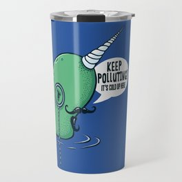 Evil Narwhal Favors Global Warming Travel Mug