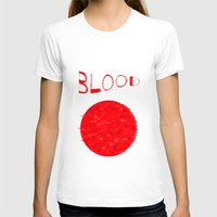 blood T-shirts featuring Blood by Ante Penava
