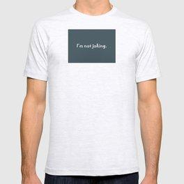 No Joke T-shirt