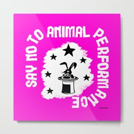 Say NO to Animal Performance – Rabbit Metal Print