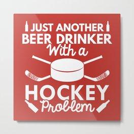 Beer Drinker Hockey Metal Print