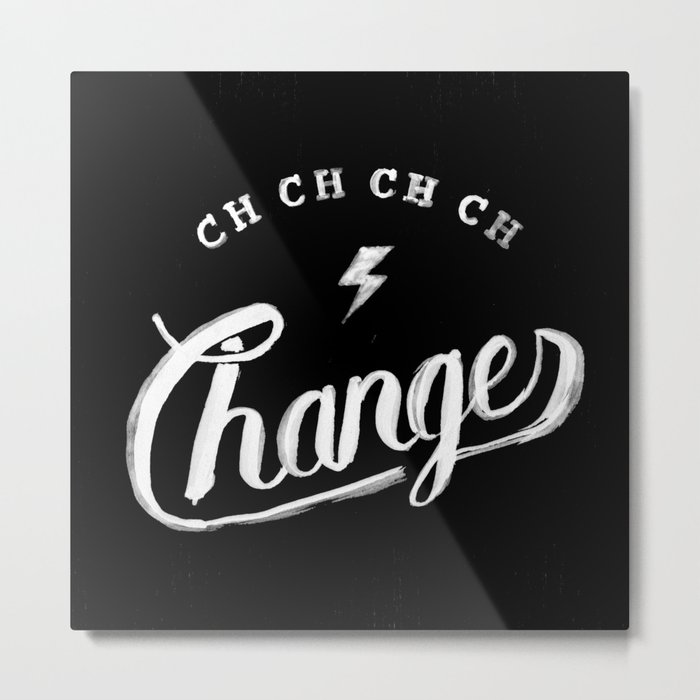 Changes Metal Print