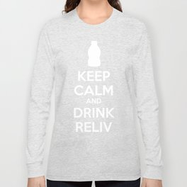 Keep Calm and Drink Reliv - 24K Long Sleeve T-shirt