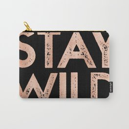 STAY WILD Rose Gold on Black Carry-All Pouch