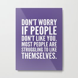 Don't Worry If People Don't Like You (Ultra Violet) Metal Print