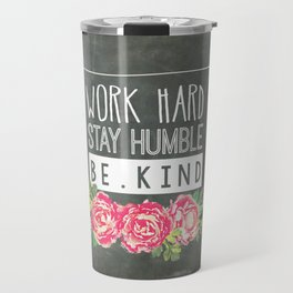 Work Hard Stay Humble Be Kind Chalkboard Travel Mug