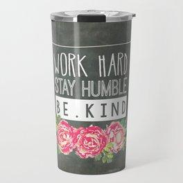 Work Hard Stay Humble Be Kind Chalkboard Travel Mug