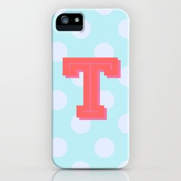 T is for Terrific iPhone Case