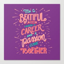 Career and Passion Come Together Canvas Print