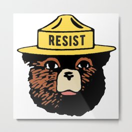 SMOKEY THE BEAR SAYS RESIST Metal Print