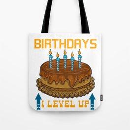 Funny I Don't Have Birthdays I Level Up Gamer Tote Bag