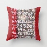 bukowski Throw Pillows featuring Bukowski by Ibbanez