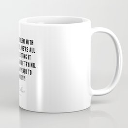 75  | Mel Robbins Quotes | 190802 Coffee Mug