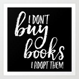 I Don't Buy Books... (Inverted) Art Print