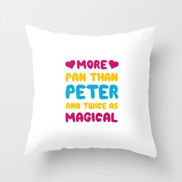 More Pan Than Peter and Twice as Magical Pansexual T-shirt Throw Pillow