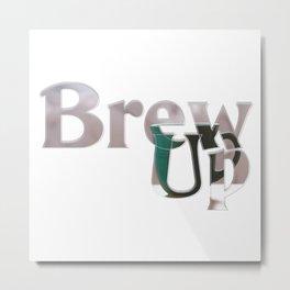 Brew Up Metal Print