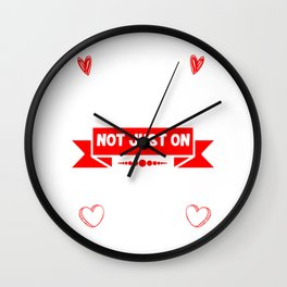 I Love You Everyday Not Just On Valentines Day Cupids Hearts February Gift Wall Clock