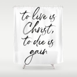 Christ Quote Shower Curtain